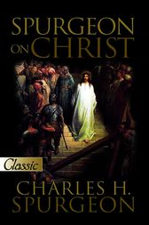 Spurgeon on Christ by Charles H. Spurgeon