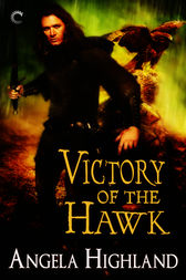 Victory of the Hawk by Angela Highland