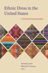 Ethnic Dress in the United States by Annette Lynch