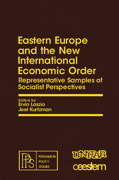 Eastern Europe and the New International Economic Order by Ervin Laszlo