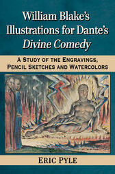 William Blake's Illustrations for Dante's Divine Comedy by Eric Pyle