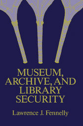 Museum, Archive, and Library Security by Lawrence J. Fennelly