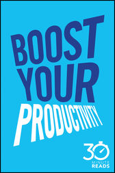 Boost Your Productivity: 30 Minute Reads by Nicholas Bate