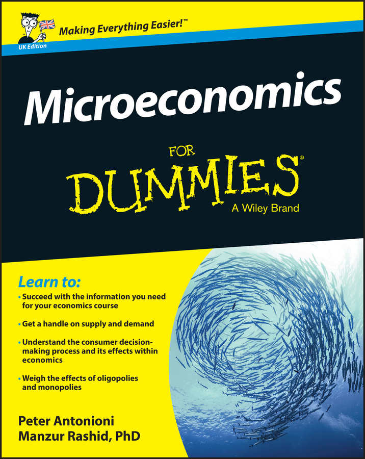 Download Ebook Microeconomics For Dummies - UK by Peter Antonioni Pdf
