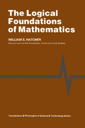 The Logical Foundations of Mathematics by William S. Hatcher