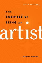 The Business of Being an Artist by Daniel Grant