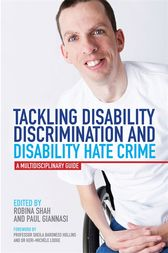 Tackling Disability Discrimination and Disability Hate Crime by Paul Giannasi