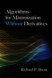Algorithms for Minimization Without Derivatives by Richard P. Brent