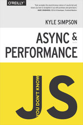 You Don't Know JS: Async & Performance by Kyle Simpson