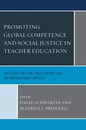 Promoting Global Competence and Social Justice in Teacher Education by David Schwarzer