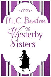 The Westerby Sisters by M.C. Beaton