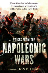 Voices From the Napoleonic Wars by Jon E. Lewis