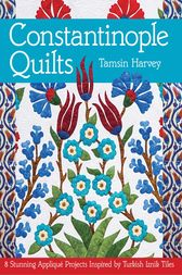 Constantinople Quilts by Tamsin Harvey