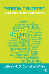 Person-Centered Approaches for Counselors by Jeffrey H. D. Cornelius-White