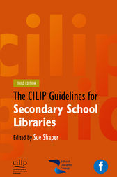 CILIP Guidelines for Secondary School Libraries by Sue Shaper