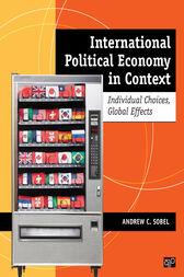 International Political Economy in Context: Individual Choices, Global Effects