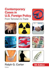 Contemporary Cases in U.S. Foreign Policy by Ralph G. Carter