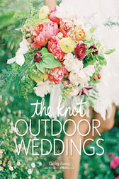 The Knot Outdoor Weddings by Carley Roney