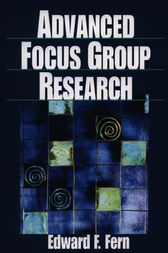 Advanced Focus Group Research by Edward F. Fern