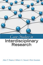 Case Studies in Interdisciplinary Research by Allen F. Repko