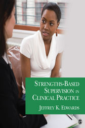 Strengths-Based Supervision in Clinical Practice by Jeffrey K Edwards