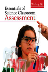 Essentials of Science Classroom Assessment by Xiufeng Liu