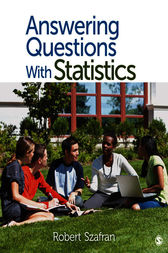 Answering Questions With Statistics by Robert F. Szafran