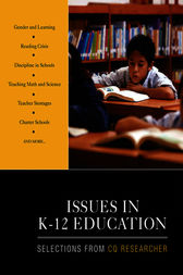 Issues in K-12 Education by CQ Researcher