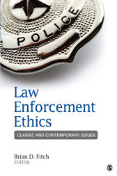Law Enforcement Ethics by Brian D. Fitch