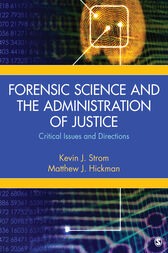 Forensic Science and the Administration of Justice by Kevin Strom
