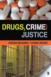 Drugs, Crime, and Justice by Steven R. Belenko