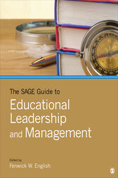 The SAGE Guide to Educational Leadership and Management by Fenwick W. English