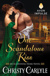 One Scandalous Kiss by Christy Carlyle