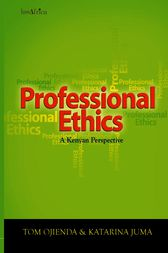 Professional Ethics: A Kenyan Perspective by Tom Ojienda