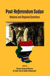 Post-Referendum Sudan National and Regional Questions by Samuel Wassara