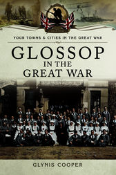 Glossop in the Great War by Glynis Cooper