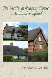 The Medieval Peasant House in Midland England