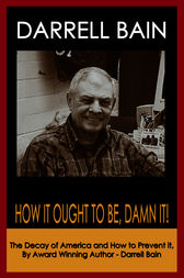 How It Ought To Be, Damn It! by Darrell Bain