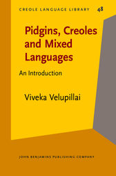 Pidgins, Creoles and Mixed Languages by Viveka Velupillai