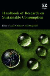 Handbook of Research on Sustainable Consumption by L. A. Reisch
