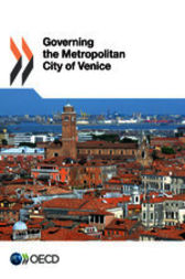 Governing the Metropolitan City of Venice by OECD Publishing