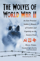The Wolves of World War II by Hans Thiel
