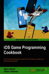 iOS Game Programming Cookbook by Bhanu Birani