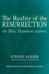 The Reality of the Resurrection by Stefan Alkier