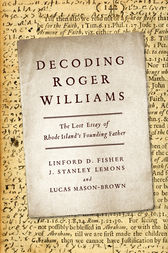 Decoding Roger Williams by Linford D. Fisher