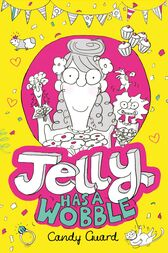 Jelly Has a Wobble by Candy Guard