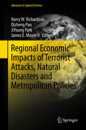 Regional Economic Impacts of Terrorist Attacks, Natural Disasters and Metropolitan Policies by Harry W. Richardson
