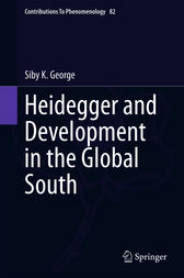 Heidegger and Development in the Global South by Siby K. George