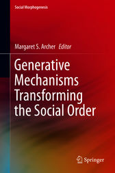Generative Mechanisms Transforming the Social Order by Margaret S. Archer