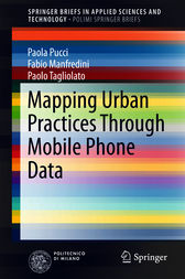 Mapping Urban Practices Through Mobile Phone Data by Paola Pucci